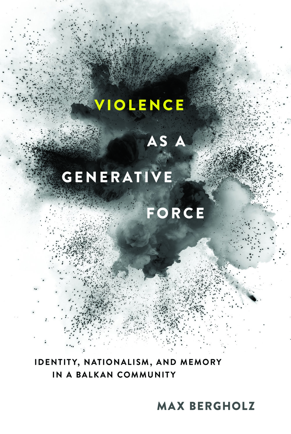 Violence as a Generative Force, Max Bergholz