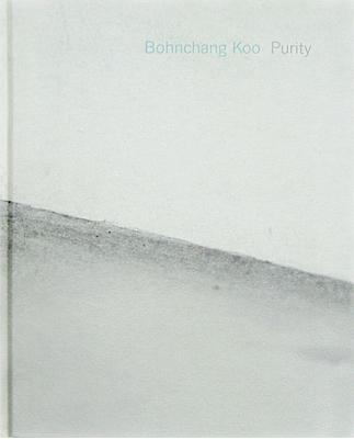 Purity  Galerie Raum mit Licht(Austria)  Size : 27 x 21.5cm Hard Cover ©2009   Order
