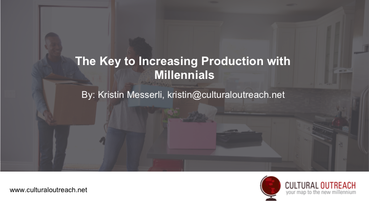 The Key to Increasing Production with Millennials   Kristin Messerli