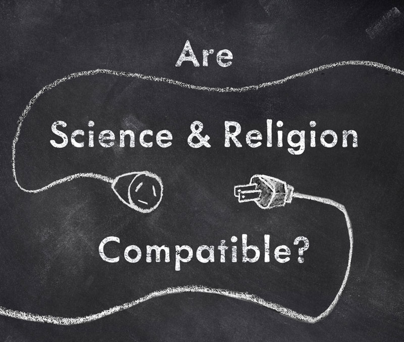 Are Science & Religion Compatible?