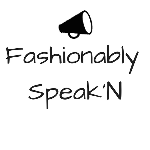 Fashionably Speak'N