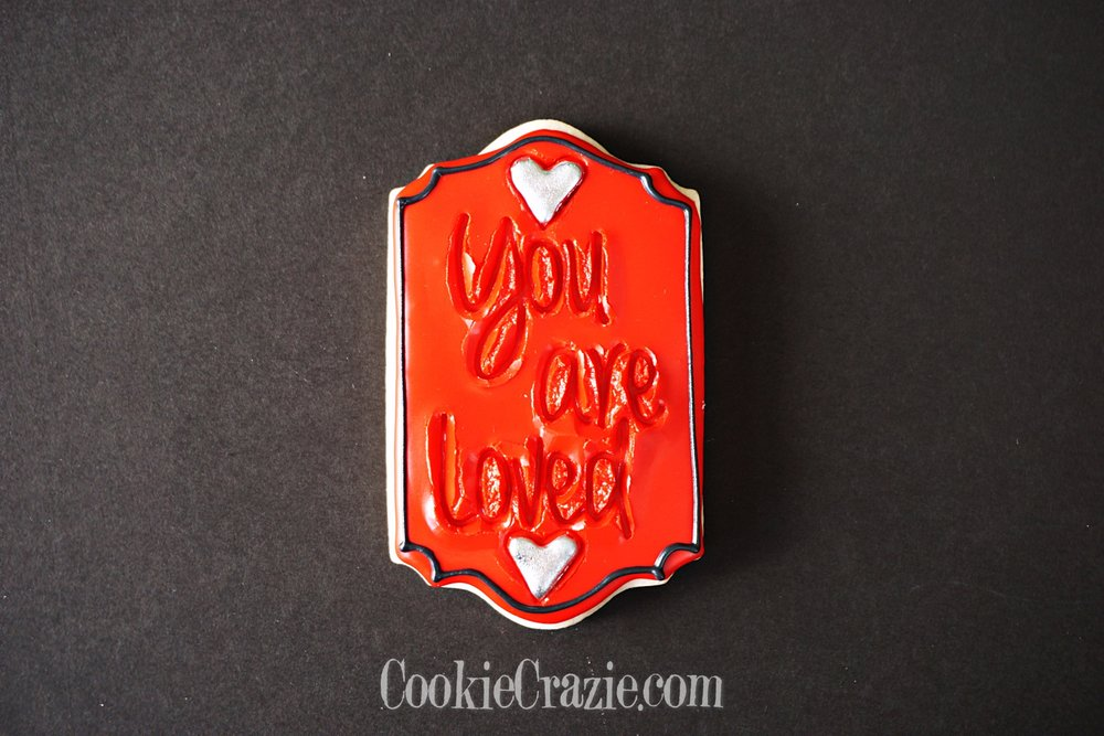 You Are Loved Plaque Decorated Sugar Cookie YouTube video  HERE