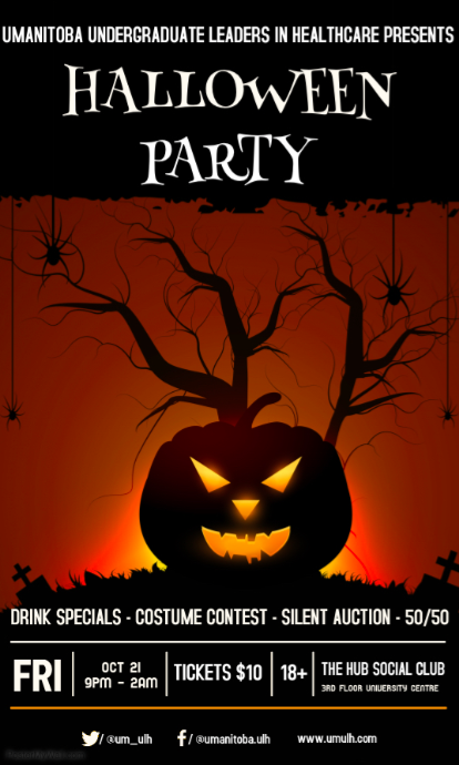 UManitoba Undergraduate Leaders in Healthcare (UM-ULH) present...    Halloween Party!     What makes Halloween Party so special?    -Awesome drink specials   -Great music   -Best costume prizes    -Silent auction prizes    -50/50 draw    Costumes encouraged!!   Dress up, have fun, and come on out for a great night and enter to win some awesome prizes!   Tickets are $10 and can be purchased from our office at 102-R University Centre (near Rogers, down the hall / ramp), UM-ULH members, or at our ARMES ticket table!    All proceeds go towards funding U of M delegates to travel to the Canadian Undergraduate Conference on Healthcare (CUCOH).
