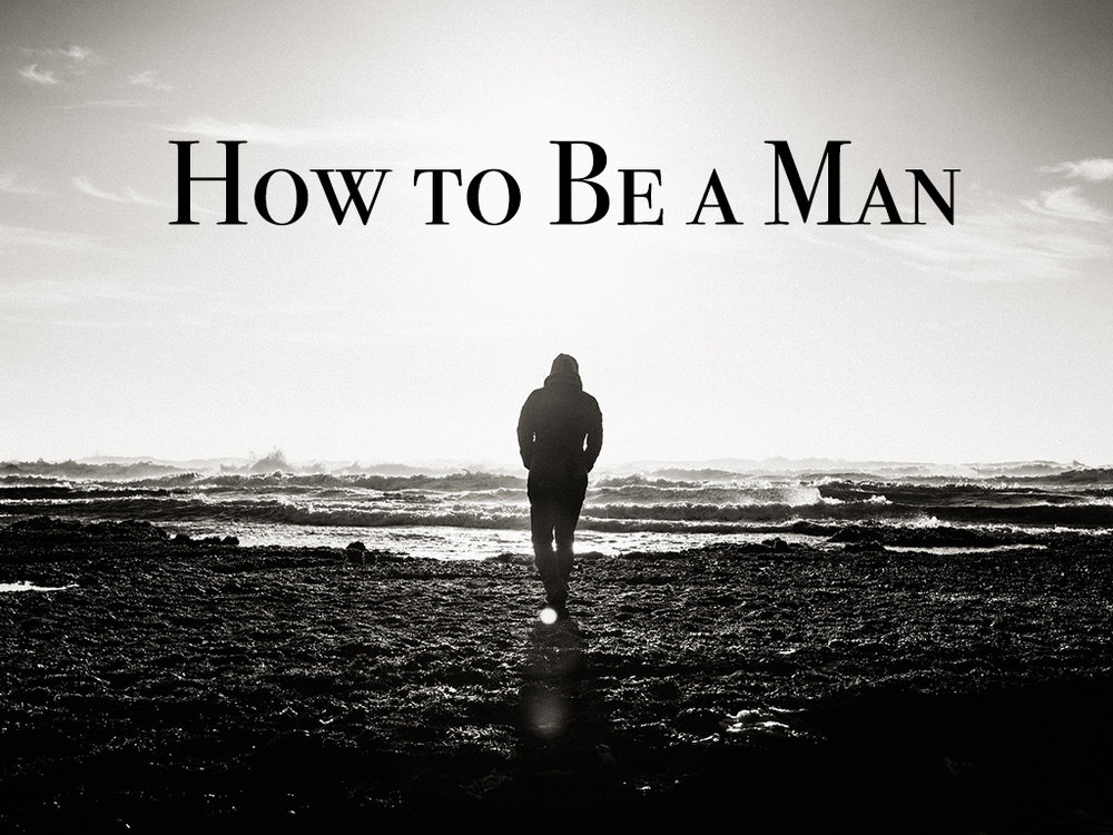 How to Be A Man.jpg