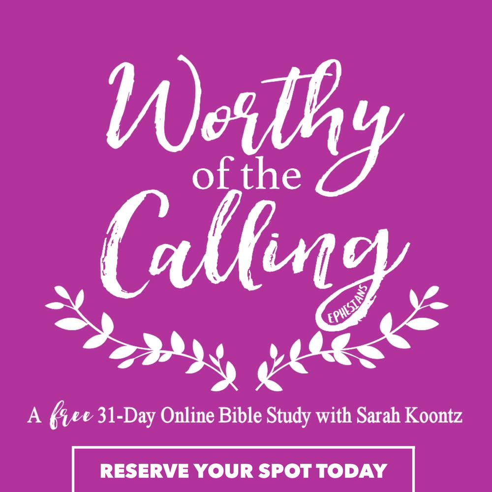 Worthy of the Calling Bible Study Sarah Koontz Ephesians