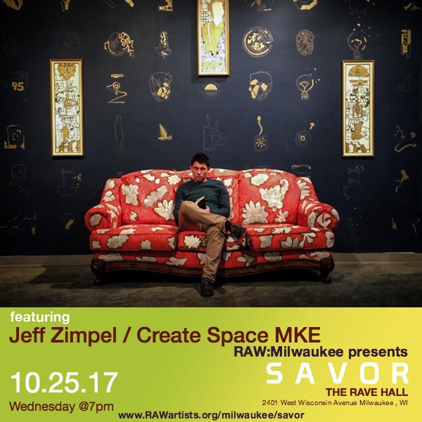 Jeff Zimpel - Create Space MKE-RAW Milwaukee presents SAVOR 4.jpg