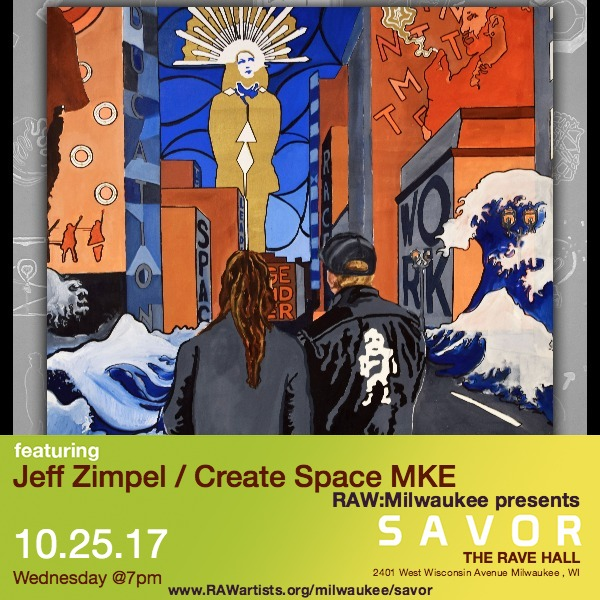 Jeff Zimpel - Create Space MKE-RAW Milwaukee presents SAVOR.jpeg