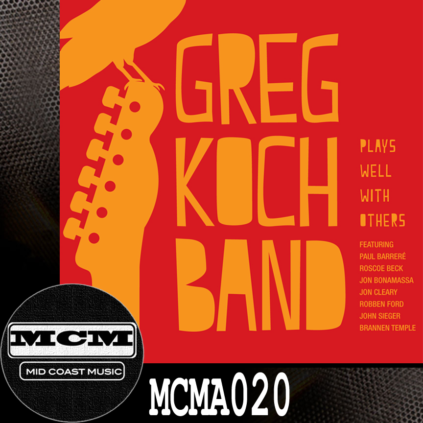 MCMA020_Greg Koch_Plays Well With Others NoBdr.jpg