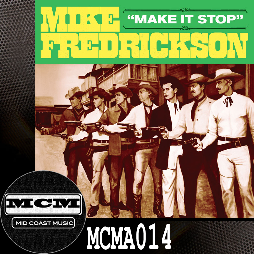 MCMA014_Mike Frederickson_Make It Stop NoBdr.jpg