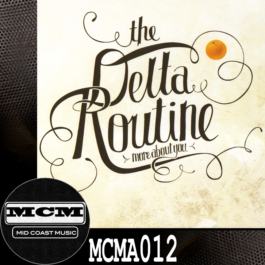 MCMA012_The Delta Routine_More About You NoBdr.jpg