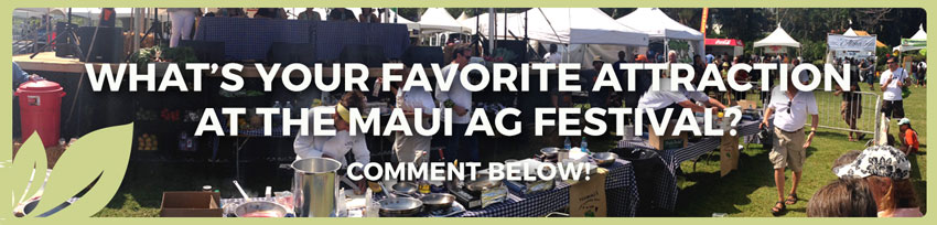 what's your favorite attraction at the maui ag festival? comment below!