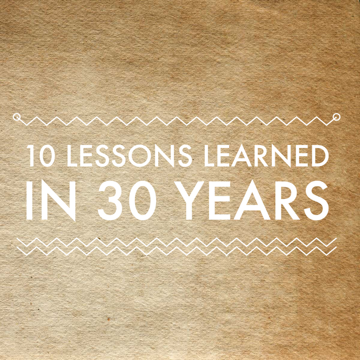 10 Lesson Learned In 30 Years