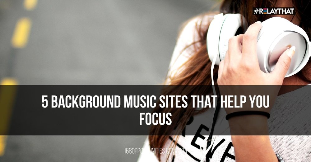 5 Music Backgorund Sites That Help You Focus