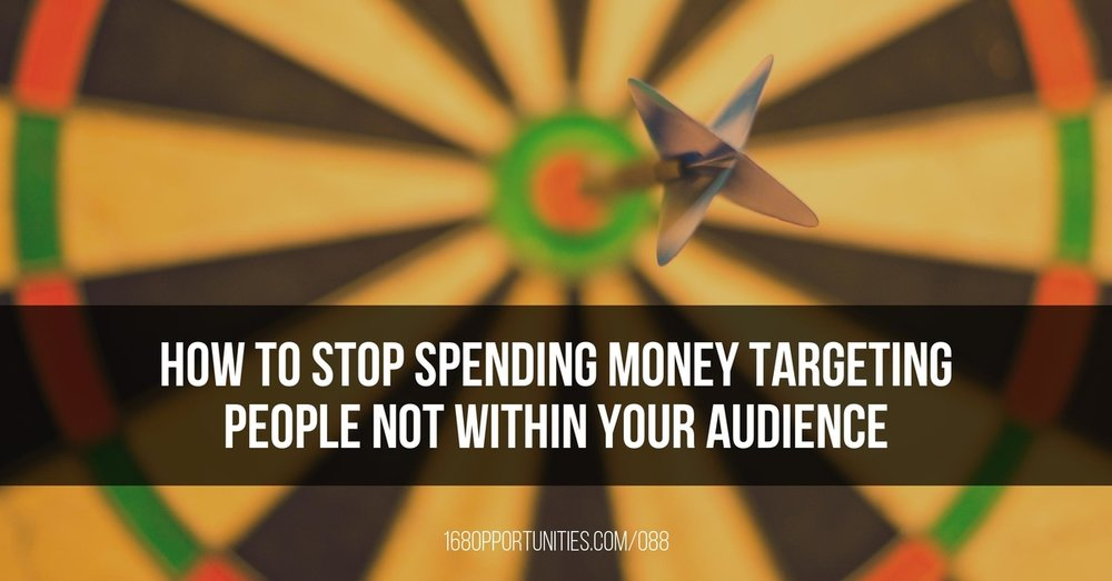Stop Spending Money Targeting The Wrong People