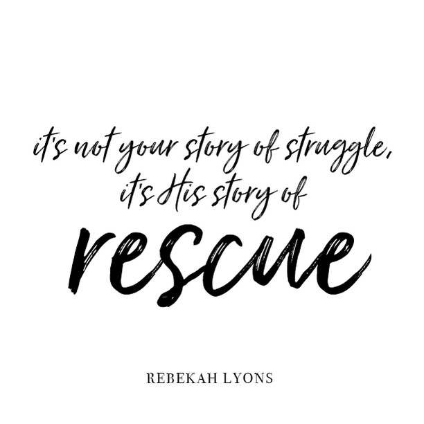 We love this truth from Rebekah Lyons. Hope this truth of God's rescue resonates in your hearts this beautiful Saturday.