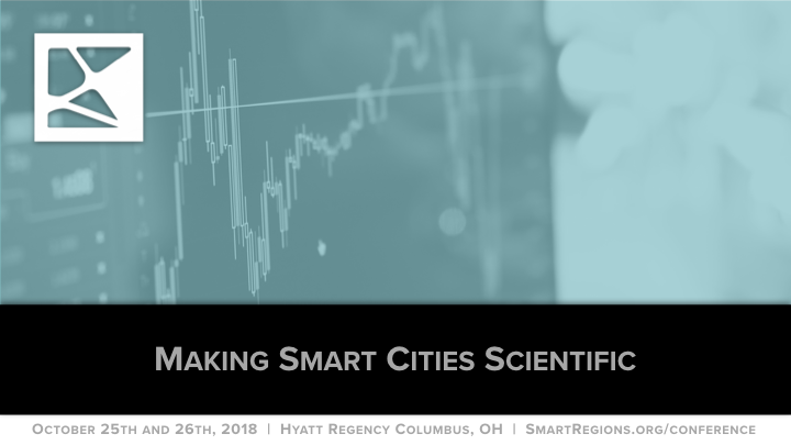 Join us for the  'Making Smart Cities Scientific' panel  at the Smart Regions Conference in Columbus, OH on October 25-26th.