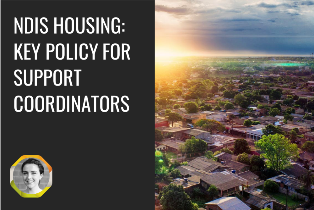 NDIS Housing: Key Policy for Support Coordinators -