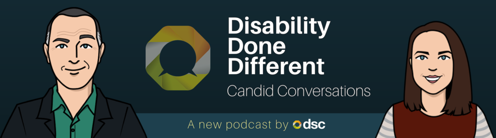 Disability Done Different: A new Podcast by DSC