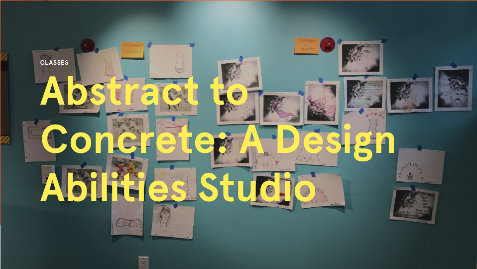 Abstract to Concrete: A Design Thinking Studio