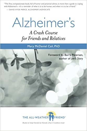 See the Bookshelf. - TIPS AND INFORMATION FOR THIS PAGE CAME FROM ALZHEIMER'S: A CRASH COURSE FOR FRIENDS AND RELATIVES