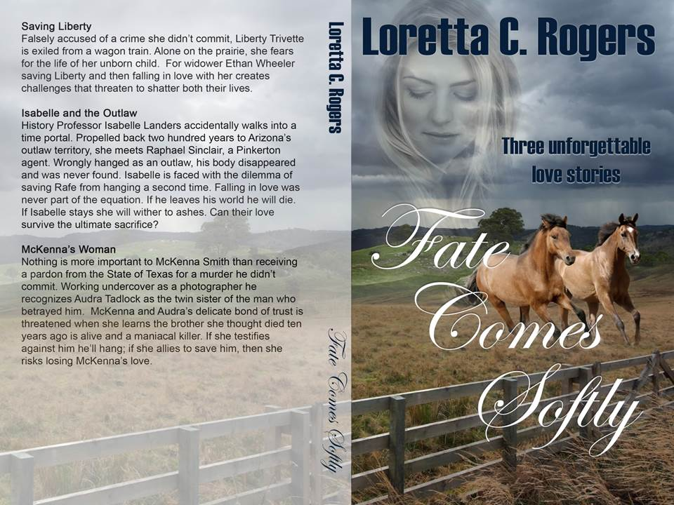 Fate Comes Softly  Anthology by Loretta Rogers can be found on  Amazon  or  The Wild Rose Press  as print and e-book.  Loretta can be found on her  website ,  Facebook ,  Goodreads ,  Pinterest , and her  YouTube  channel.