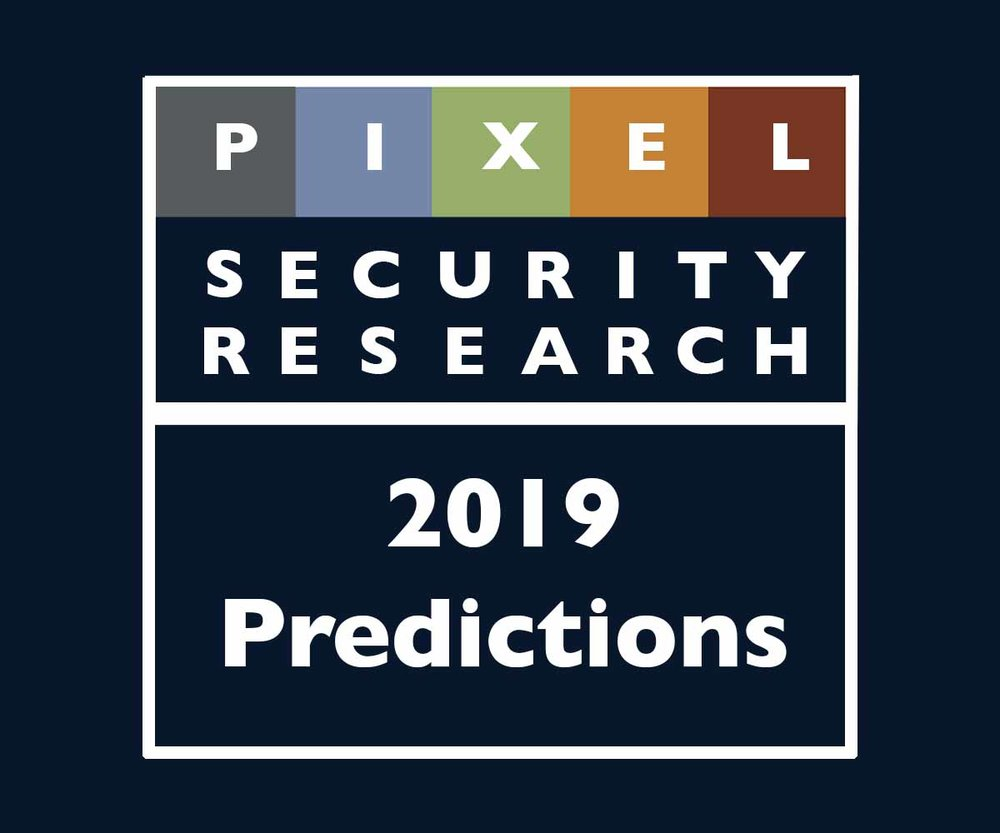 Pixel Security Research: Chris Christiansen's 2019 predictions for security