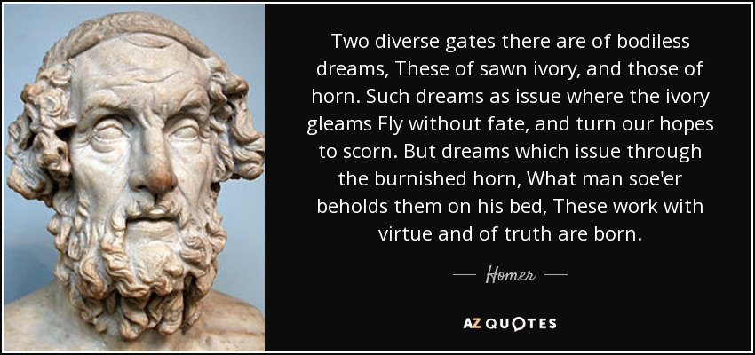 quote-two-diverse-gates-there-are-of-bodiless-dreams-these-of-sawn-ivory-and-those-of-horn-homer-108-11-04.jpg