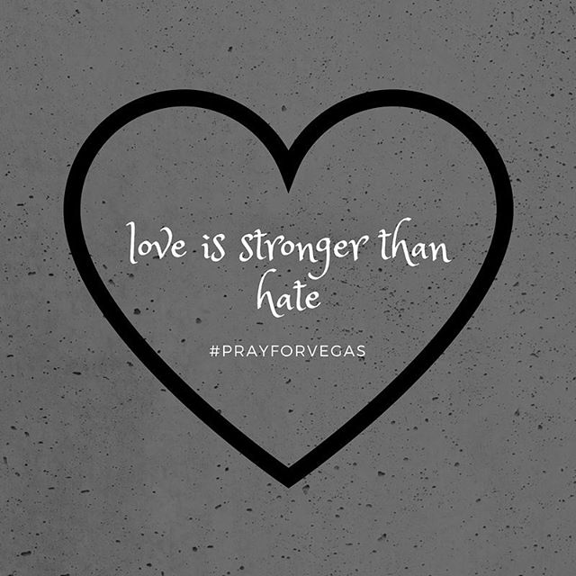 Hate, it has caused a lot of problems in the world, but has not solved one yet. -Maya Angelou  #prayforvegas