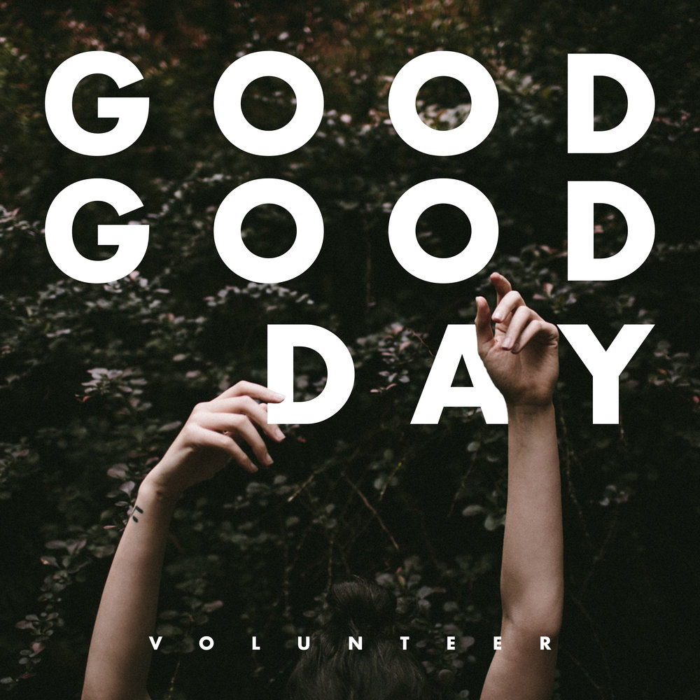 good good day single volunteer