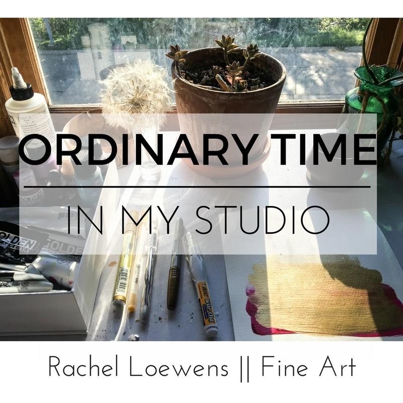 Ordinary time in my studio || Rachel Loewens