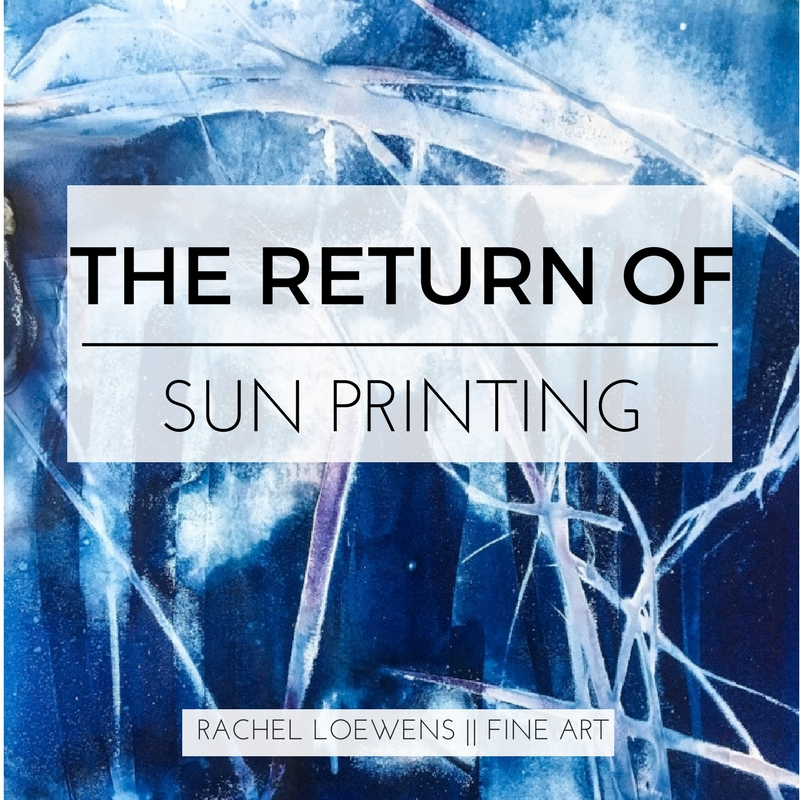 The Return of Sun Printing || Rachel Loewens Fine Art