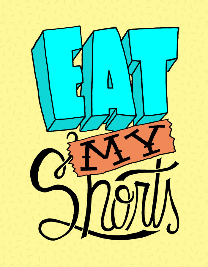 Eat My Shorts flyer