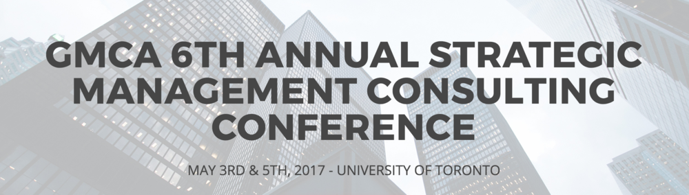 I was a speaker on the Women in Consulting Panel on May 3rd at the 6th Annual Strategic Management Consulting Conference in Toronto, hosted by the Graduate Management Consulting Association at the University of Toronto.