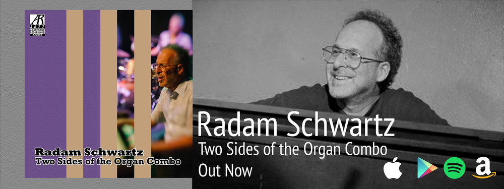 Radam Schwartz - Two Sides of the Combo Organ Out Now.jpg