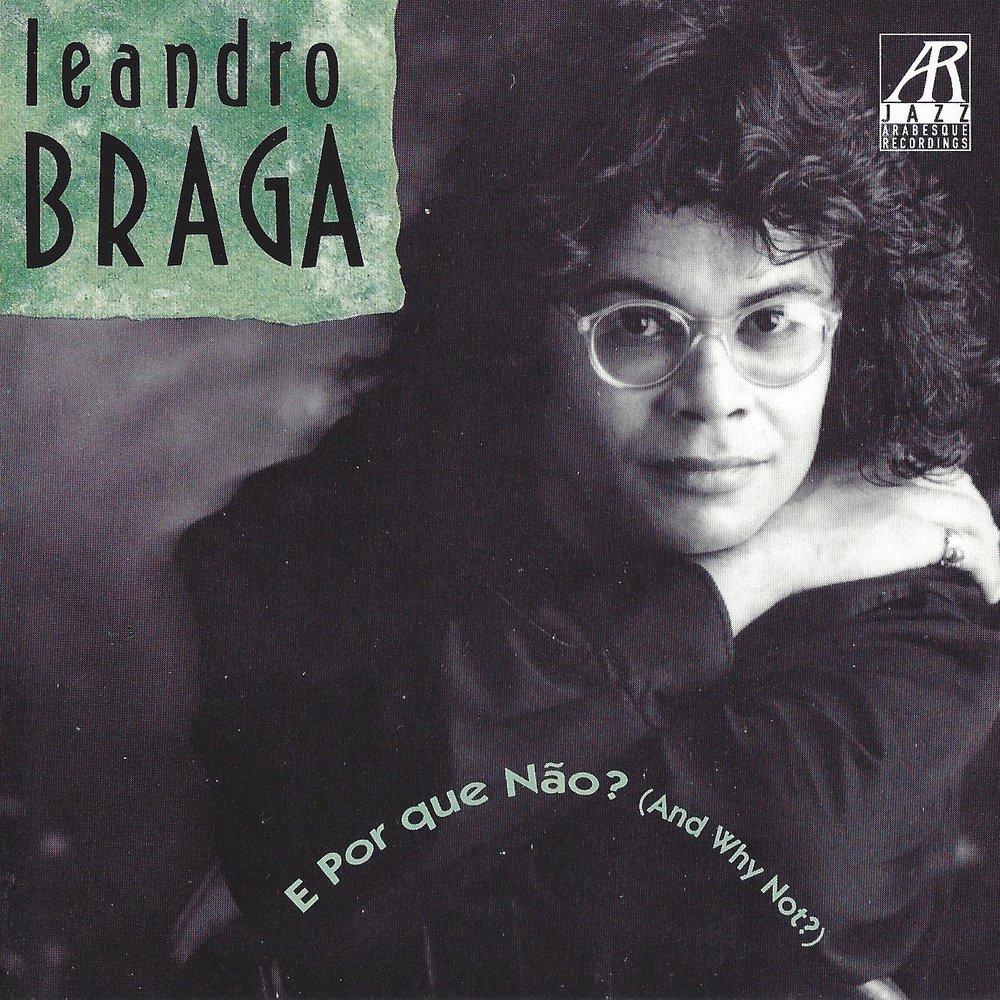 AJ0104    E Por Que Nāo? (And Why Not?)    Leandro Braga