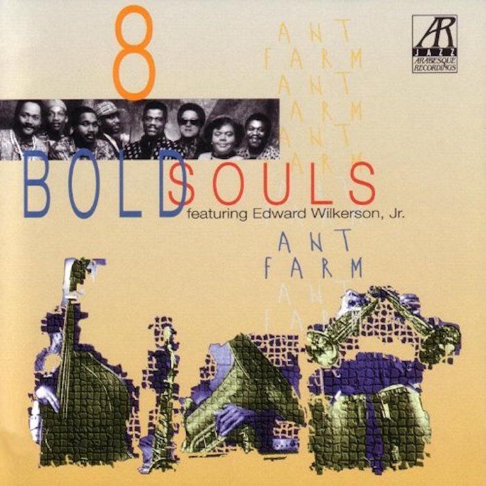 AJ0114    Ant Farm    8 Bold Souls