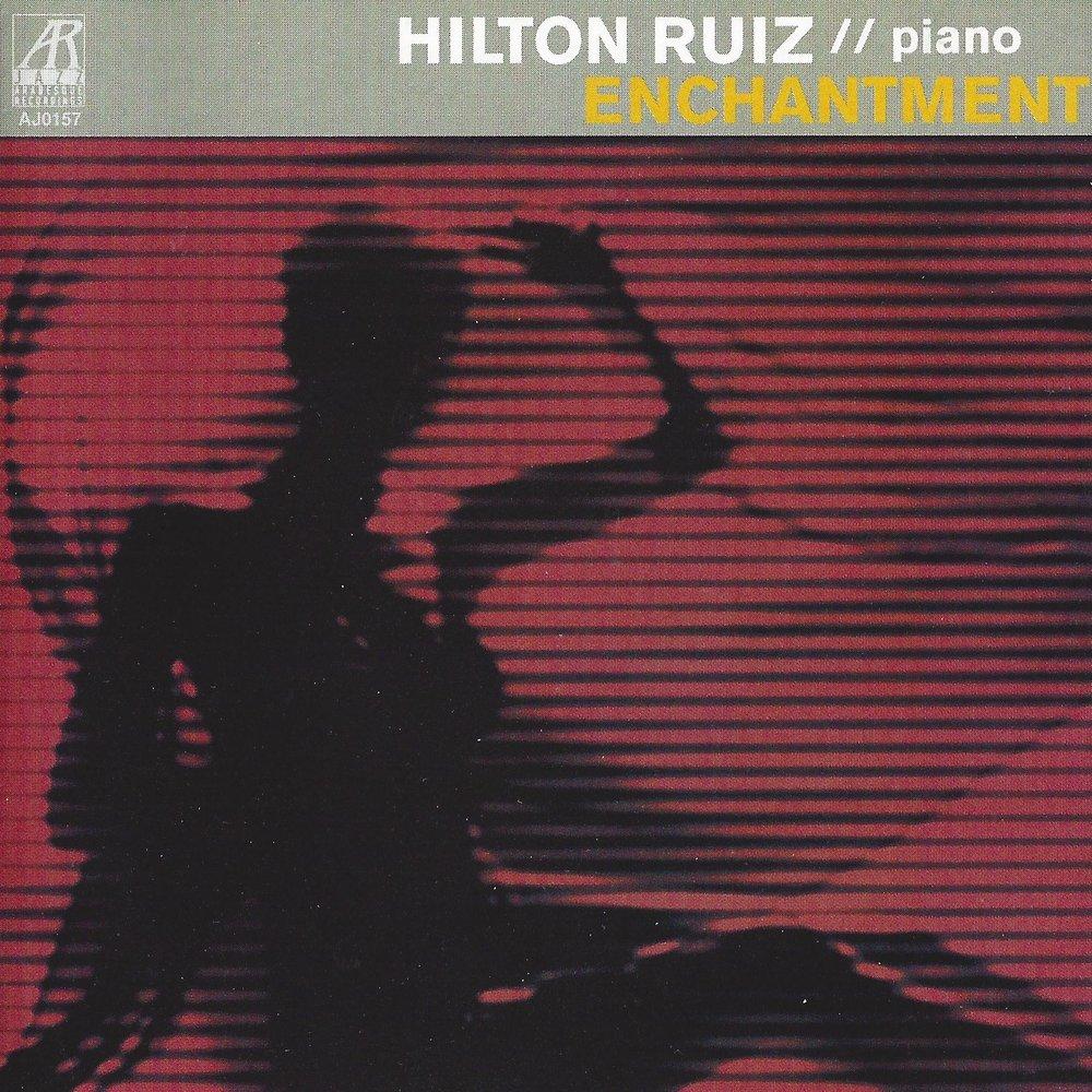 AJ0157    Enchantment    Hilton Ruiz
