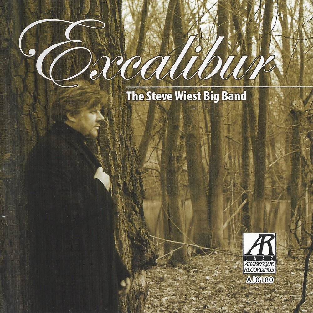 AJ0180    Excalibur    The Steve Wiest Big Band
