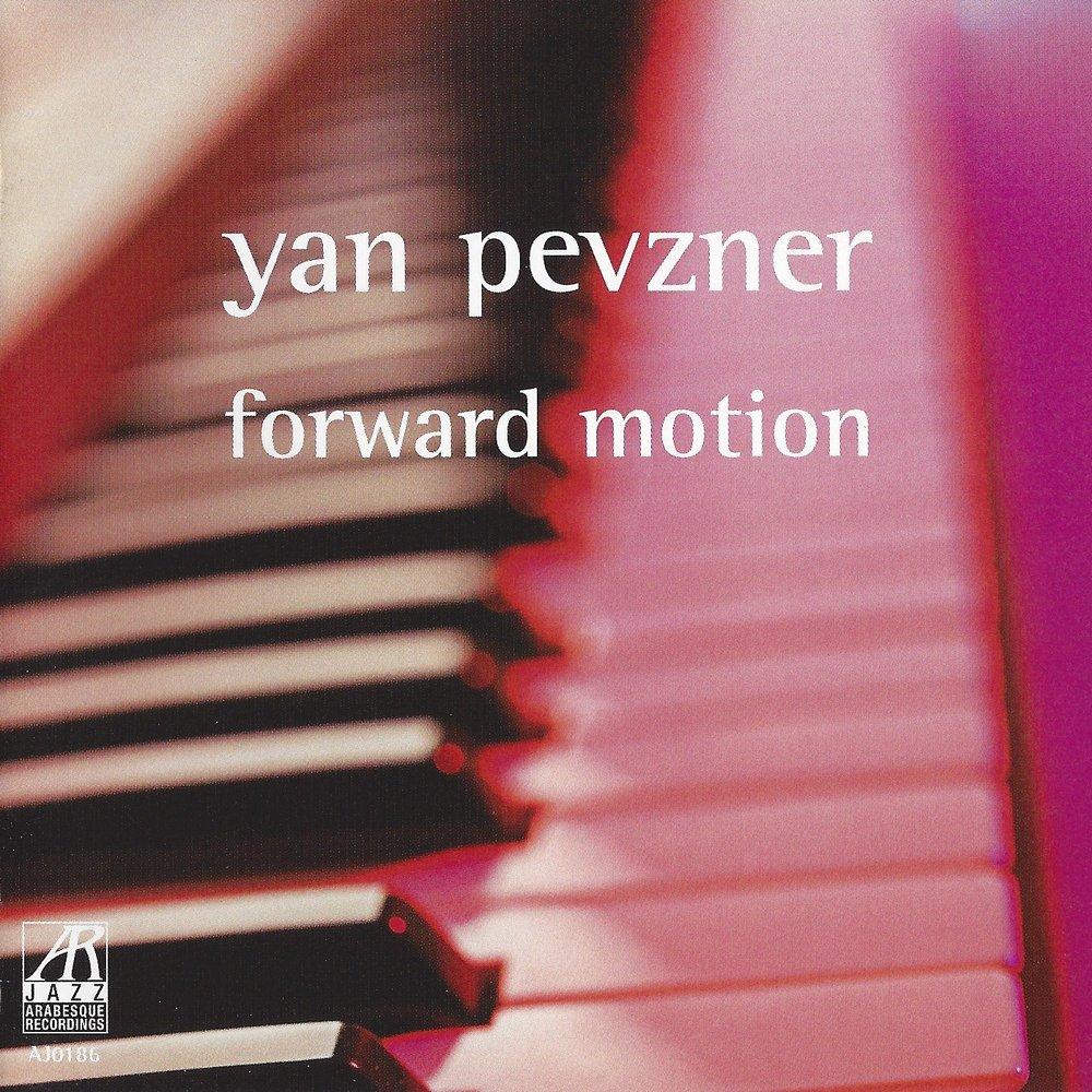AJ0186    Forward Motion    Yan Pevzner