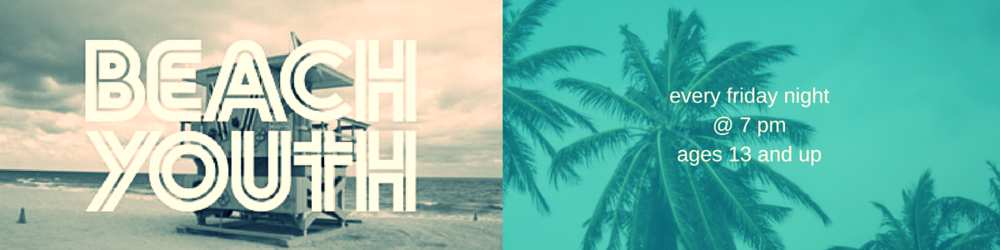 7:00 PM Friday Nights is Beach Youth