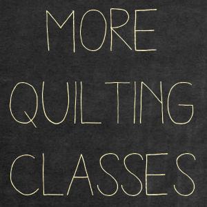 More Quilting Classes