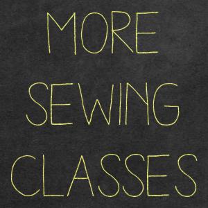 More Sewing Classes