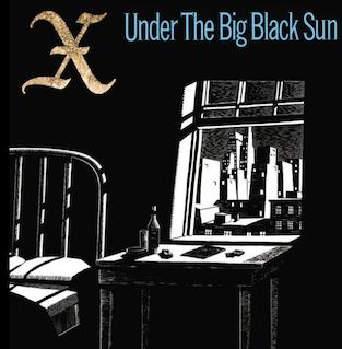 X Under The Big Black Sun