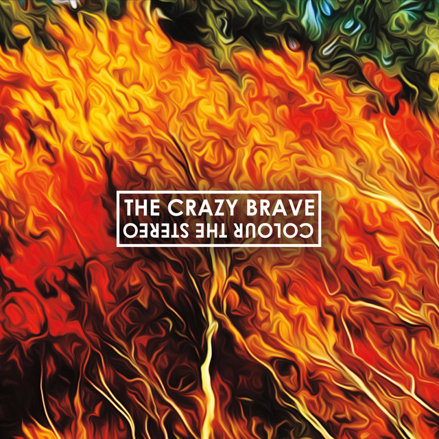 The Crazy Brave - Laying Around  (EP)  Recorded / Mixed