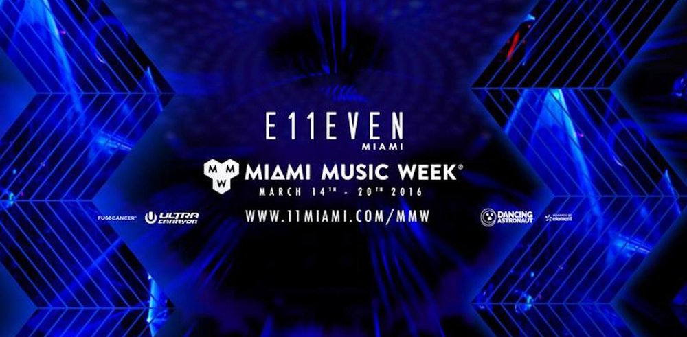 24 HOURS / 7 DAYS OF MIAMI MUSIC WEEK AT E11EVEN