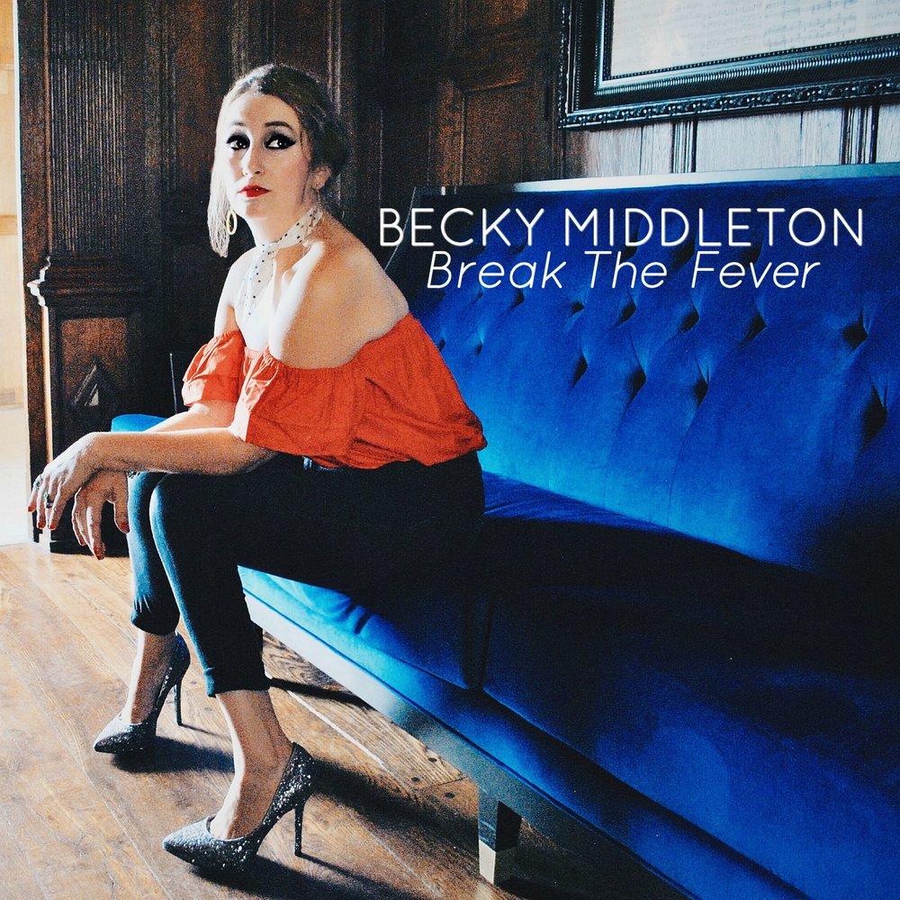 Becky Middleton Break The Fever Single
