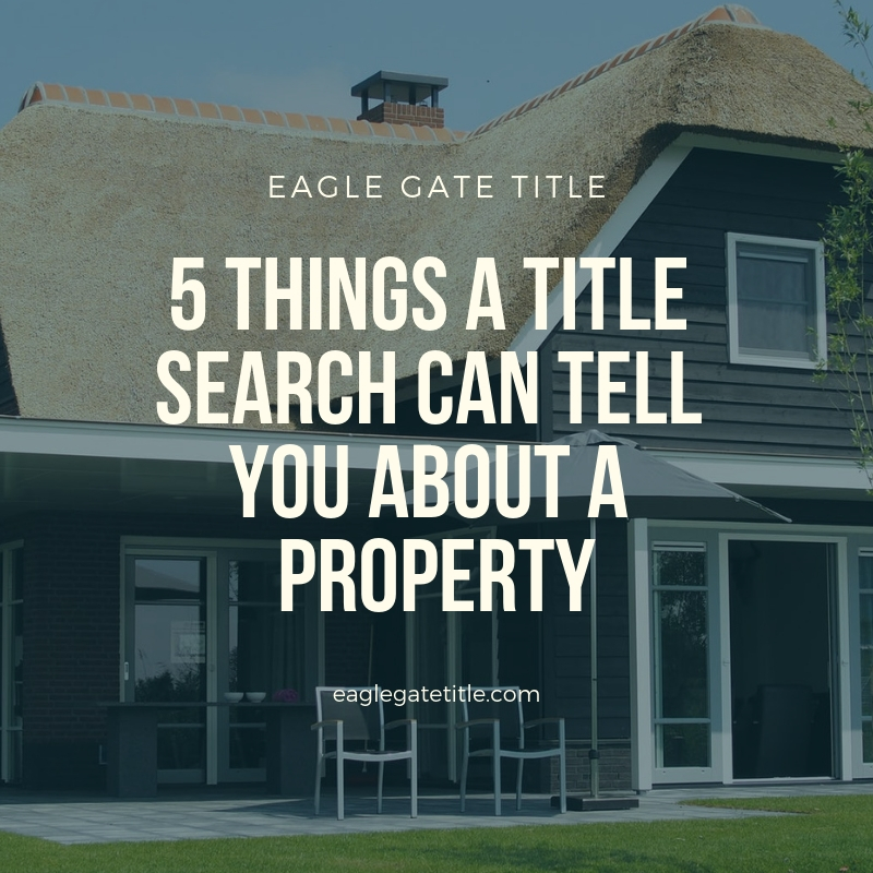 5 Things a Title Search Can Tell You About a Property.jpg