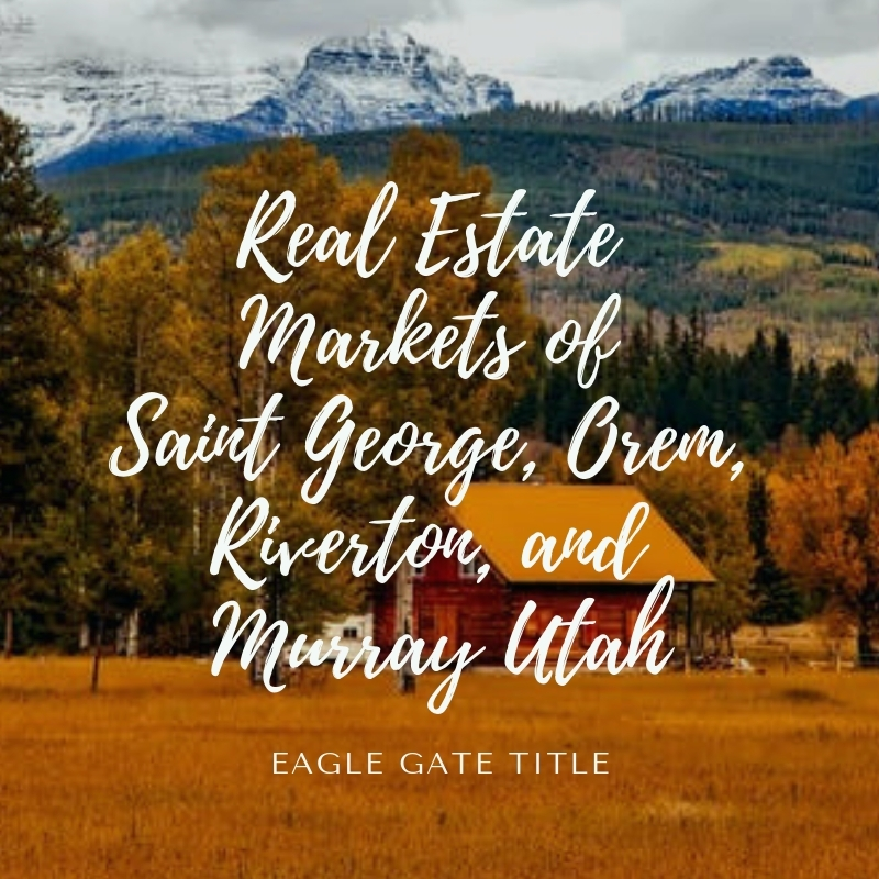 Real Estate Markets of Saint George, Orem, Riverton, and Murray Utah.jpg