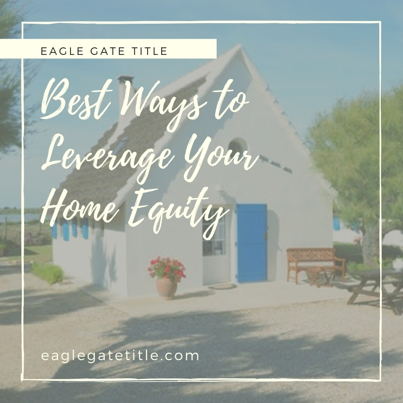 Best Ways to Leverage Your Home Equity.jpg
