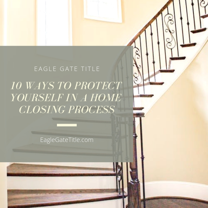 10 Ways To Protect Yourself In A Home Closing Process.jpg